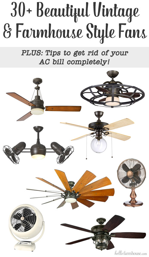Keep your home cool with classy vintage & farmhouse style fans