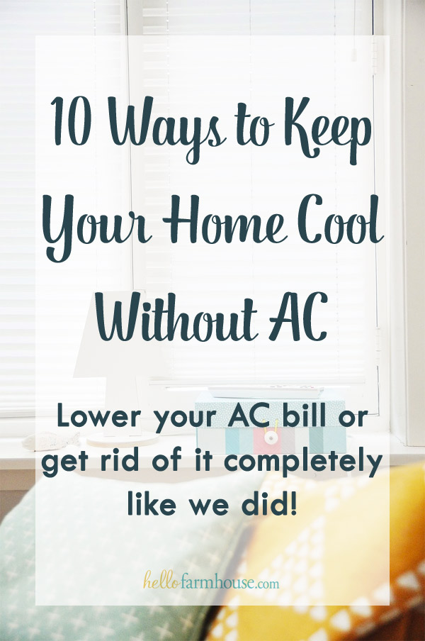 Tips on how to lower your AC bill or get rid of it completely! Keep your home cool without AC!